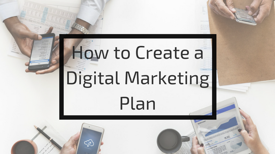 create a digital marketing plan, 5 steps, digital marketing plan